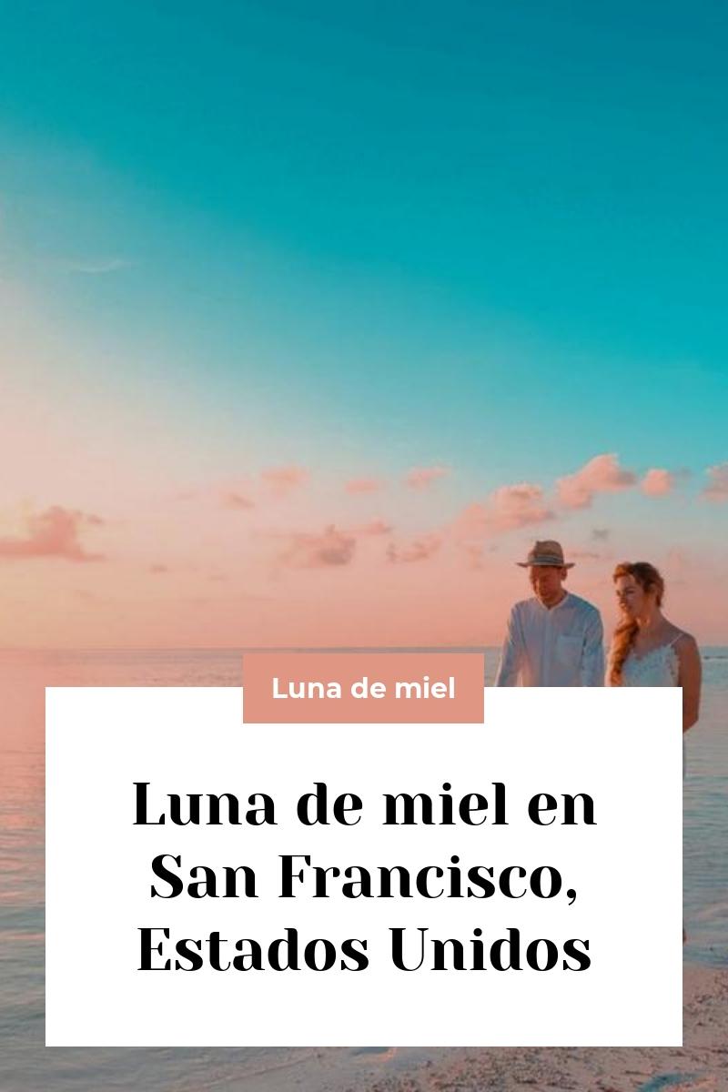 Luna de miel en San Francisco, Estados Unidos