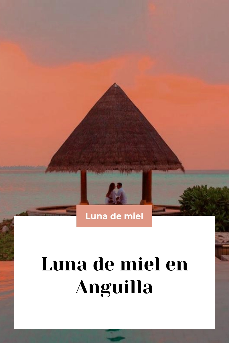 Luna de miel en Anguilla