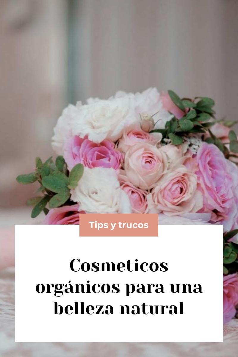 Cosmeticos orgánicos para una belleza natural