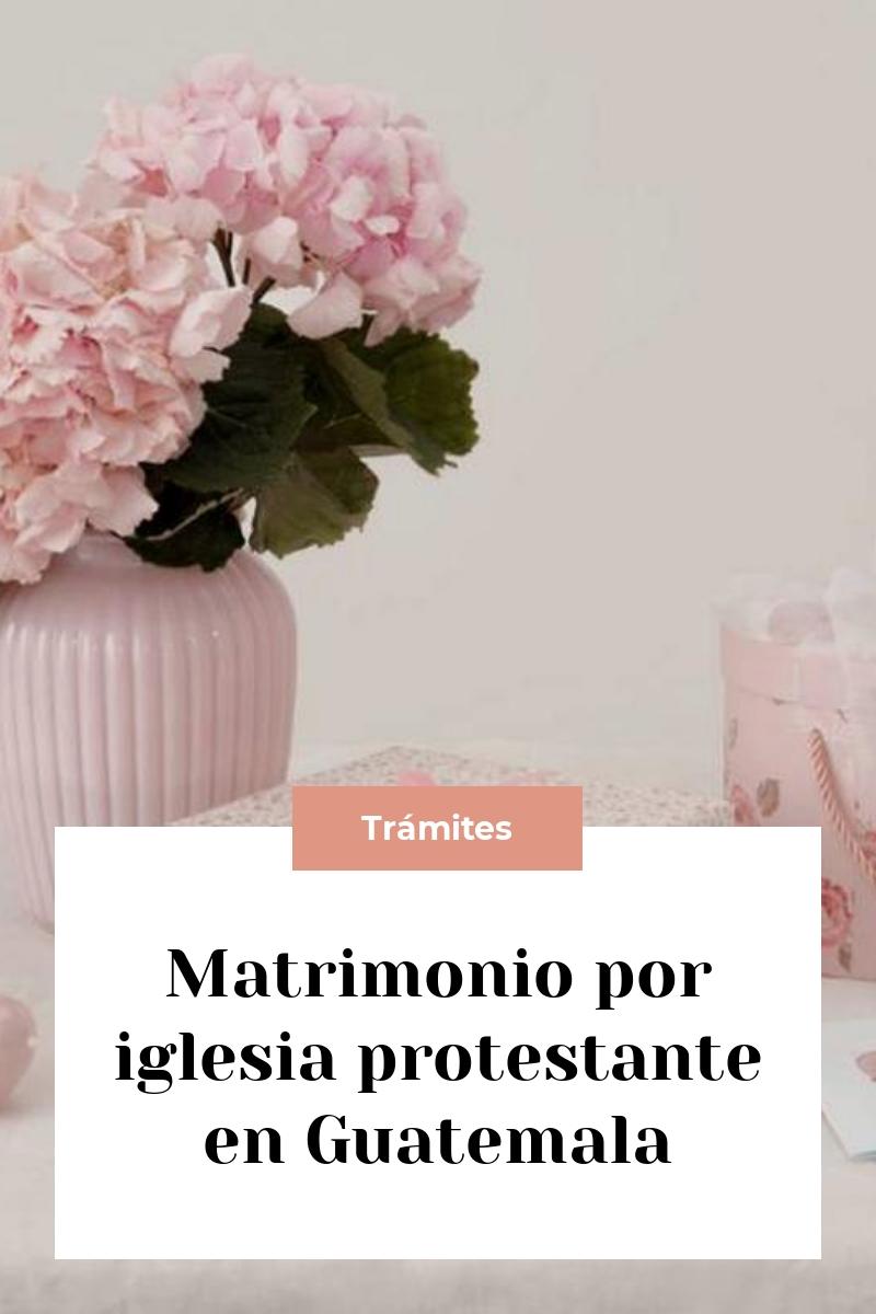 Matrimonio por iglesia protestante en Guatemala
