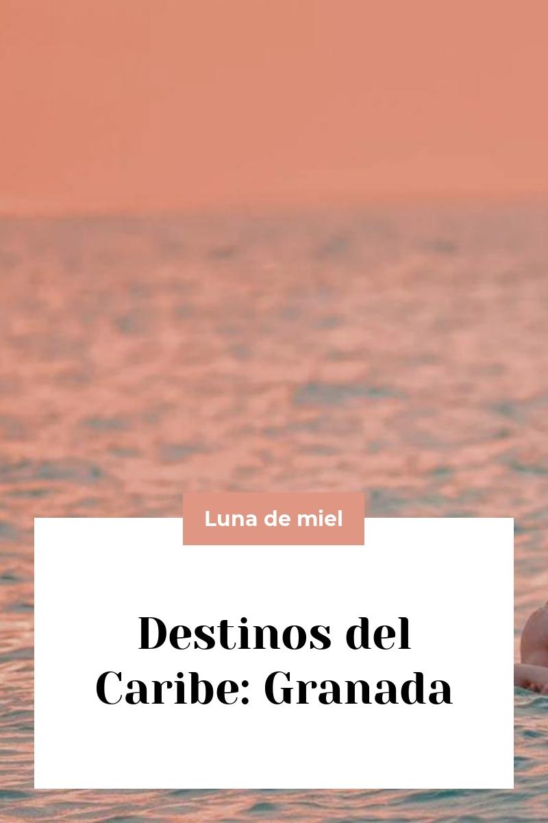 Destinos del Caribe: Granada