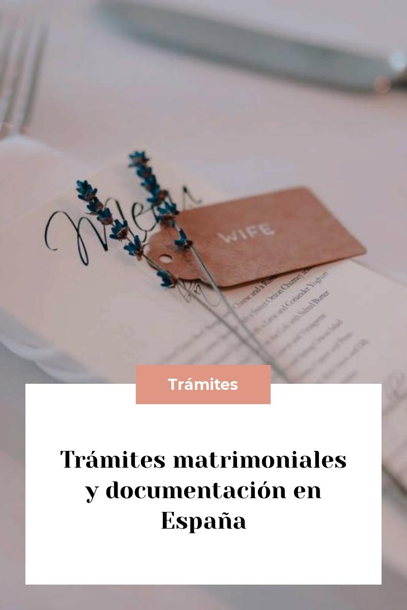 Trámites matrimoniales y documentación en España