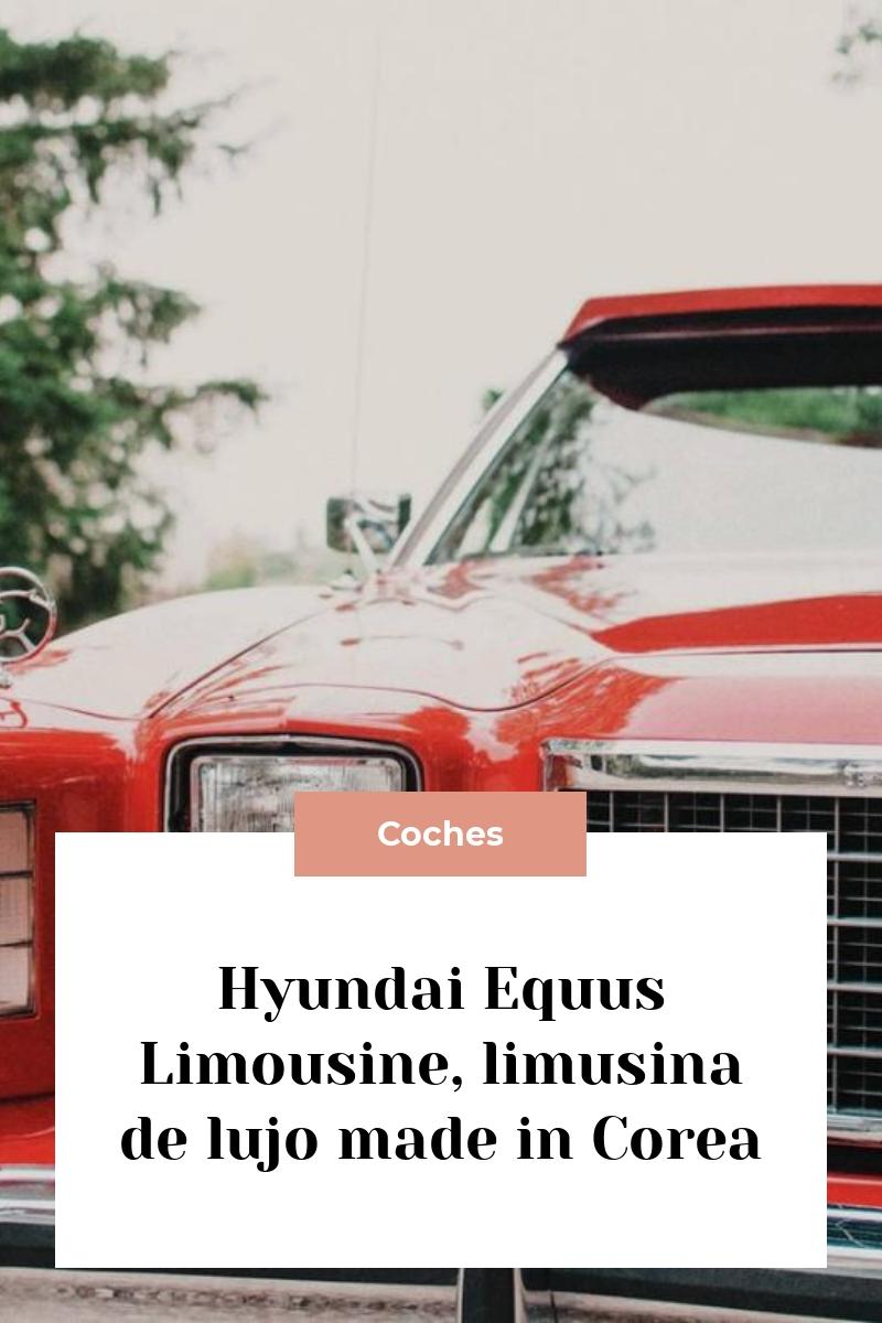Hyundai Equus Limousine, limusina de lujo made in Corea