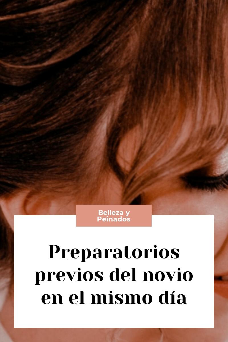 Preparatorios previos del novio en el mismo día