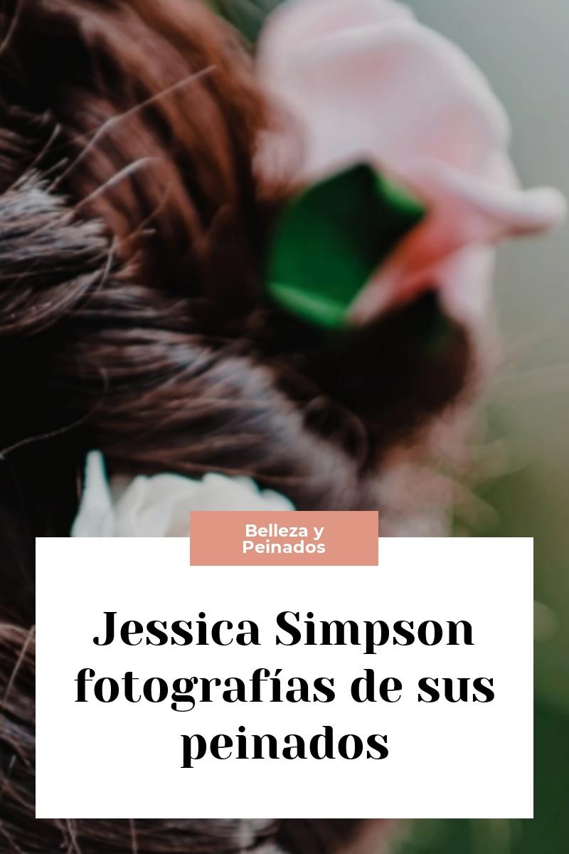 Jessica Simpson fotografías de sus peinados