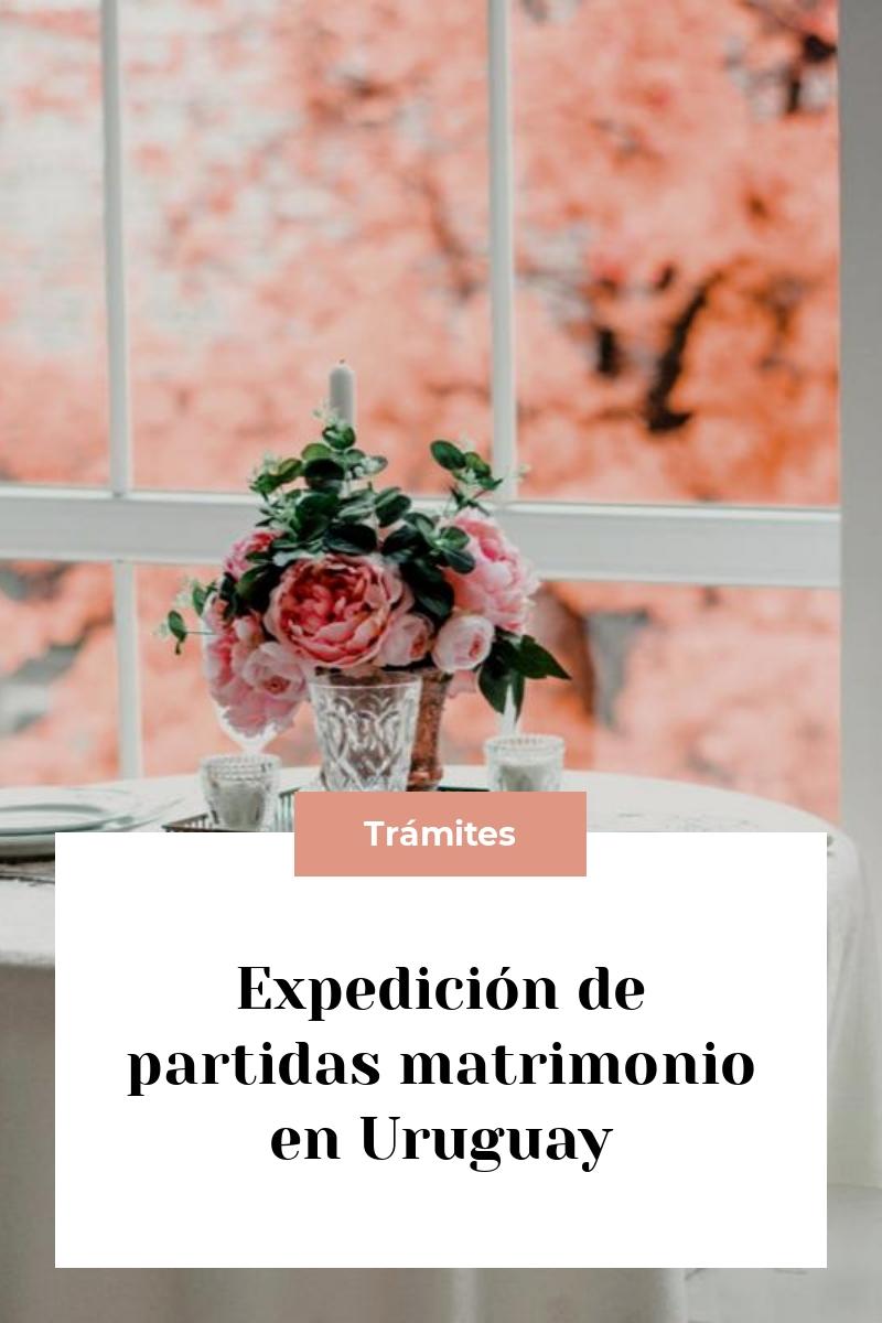 Expedición de partidas matrimonio en Uruguay