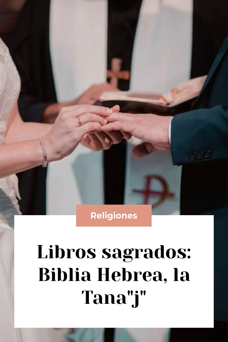 """Libros sagrados: Biblia Hebrea, la Tana""""j"""""""