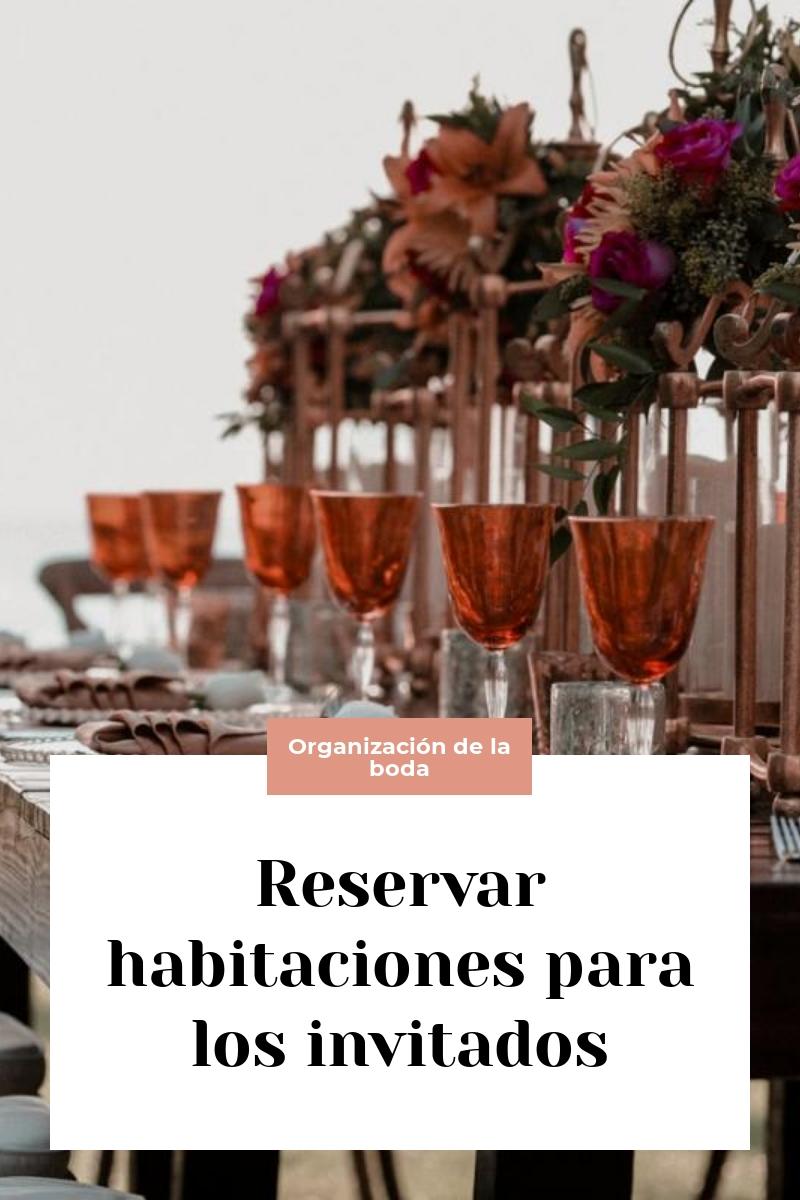 Reservar habitaciones para los invitados