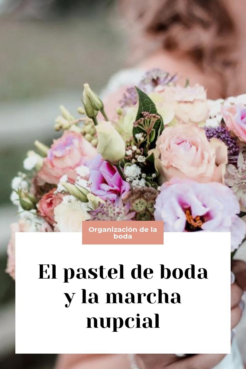 El pastel de boda y la marcha nupcial