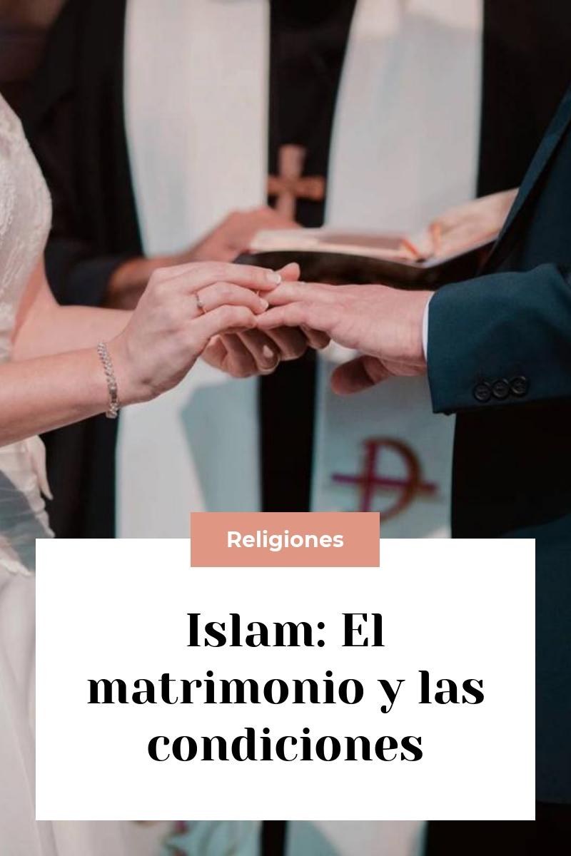 Islam: El matrimonio y las condiciones