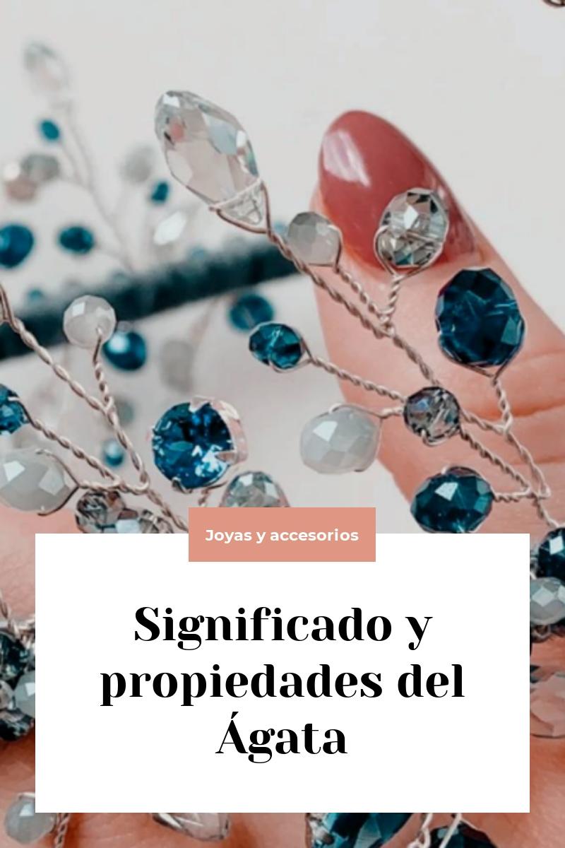 Significado y propiedades del Ágata