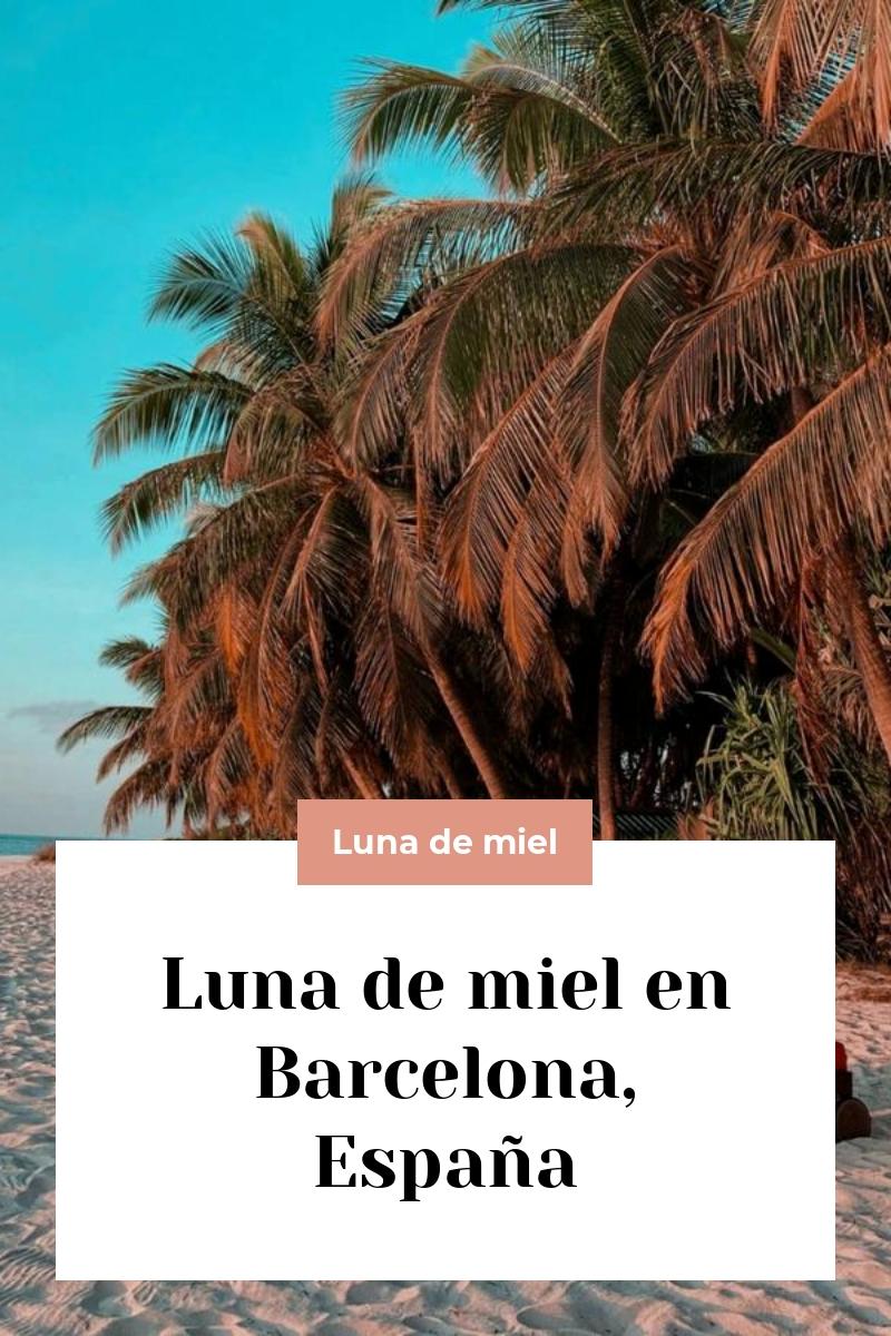 Luna de miel en Barcelona, España