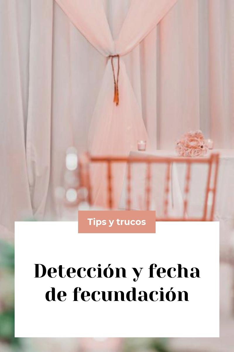 Detección y fecha de fecundación