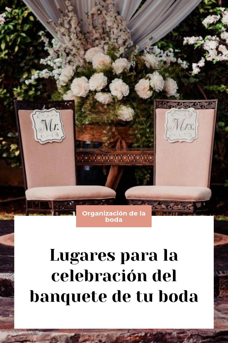 Lugares para la celebración del banquete de tu boda