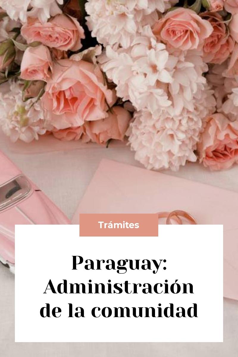 Paraguay: Administración de la comunidad