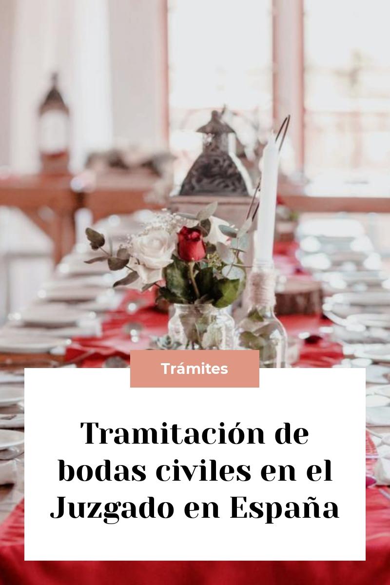 Tramitación de bodas civiles en el Juzgado en España