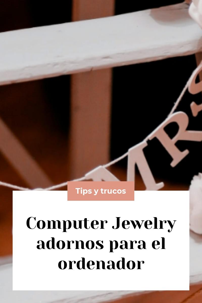 Computer Jewelry adornos para el ordenador