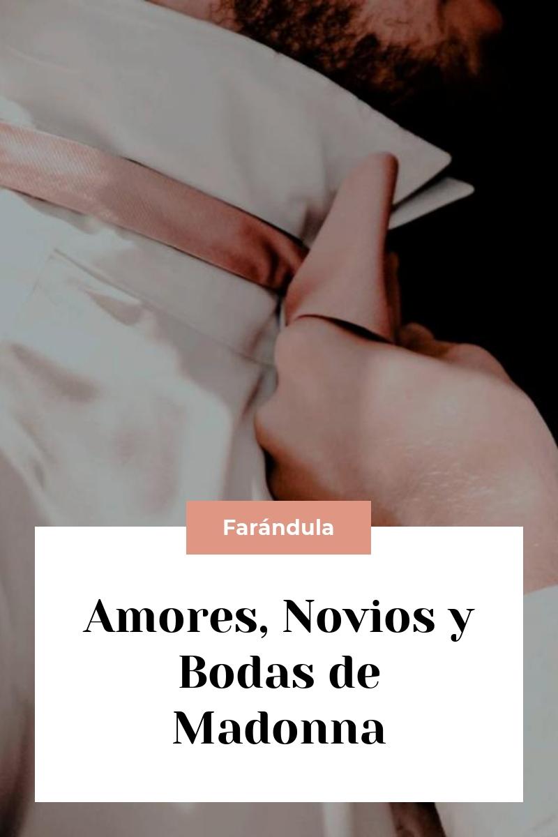 Amores, Novios y Bodas de Madonna