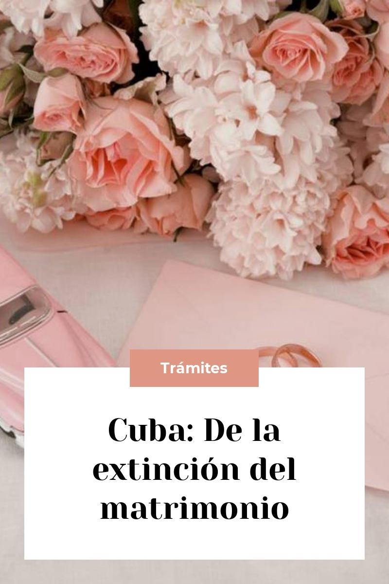 Cuba: De la extinción del matrimonio