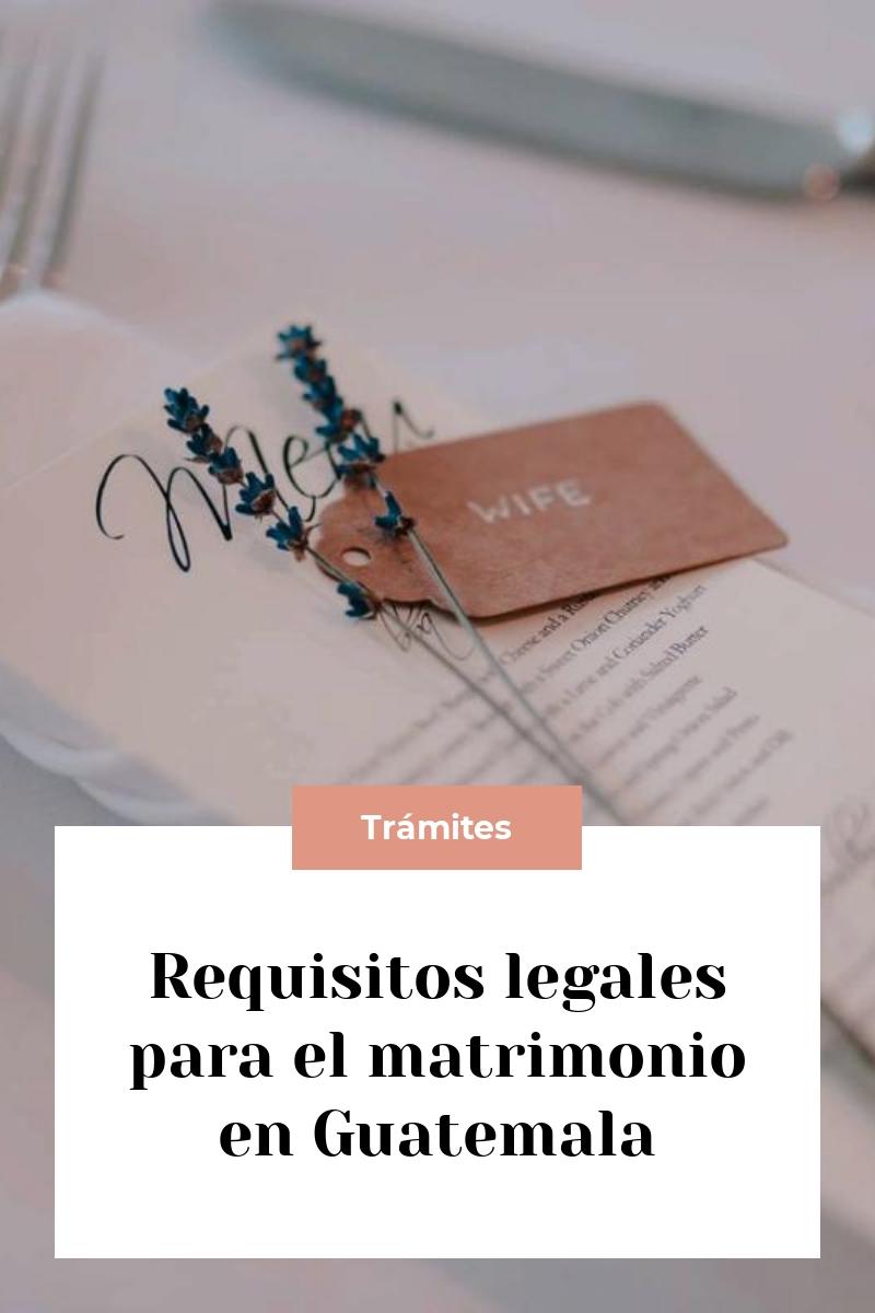 Requisitos legales para el matrimonio en Guatemala