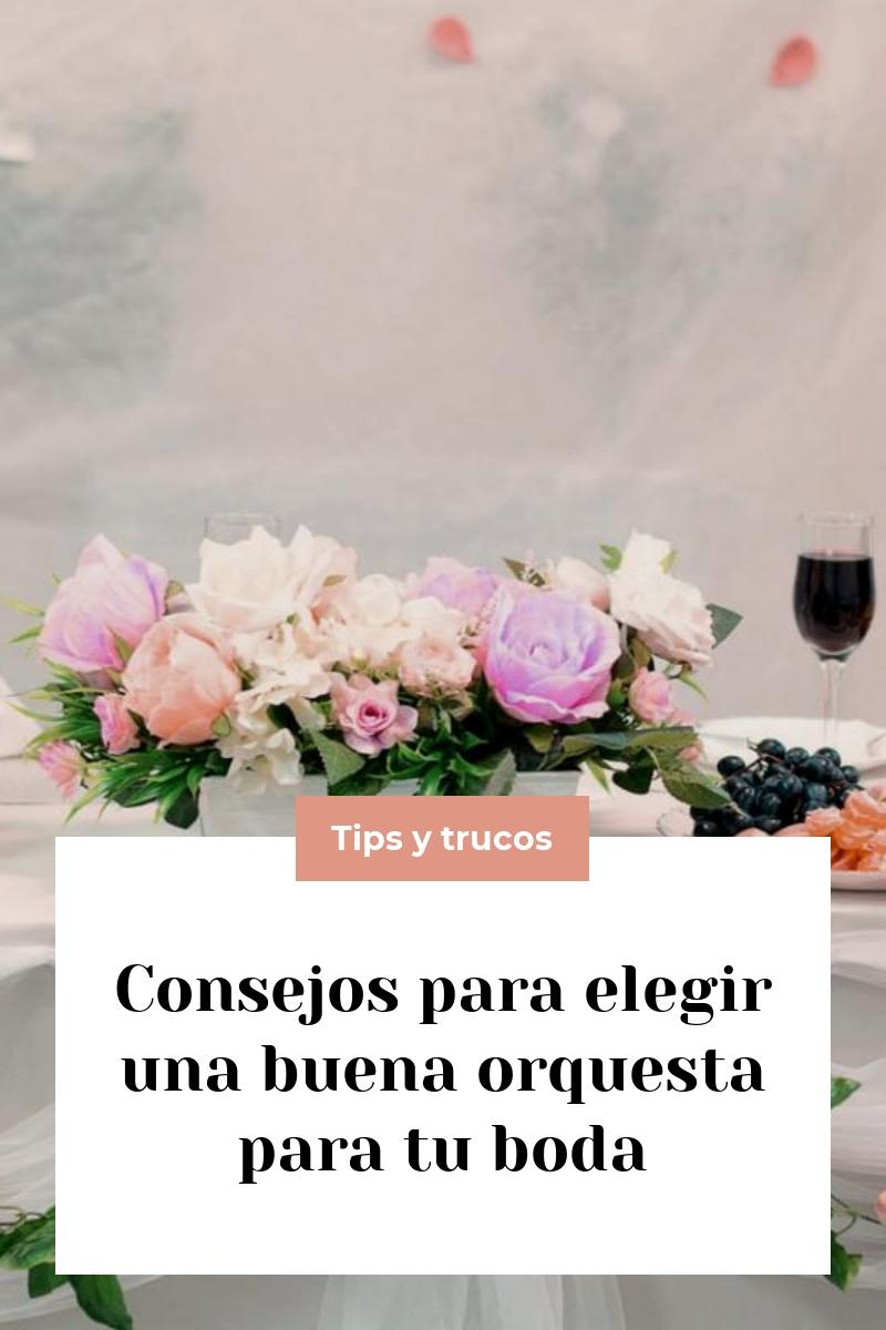 Consejos para elegir una buena orquesta para tu boda