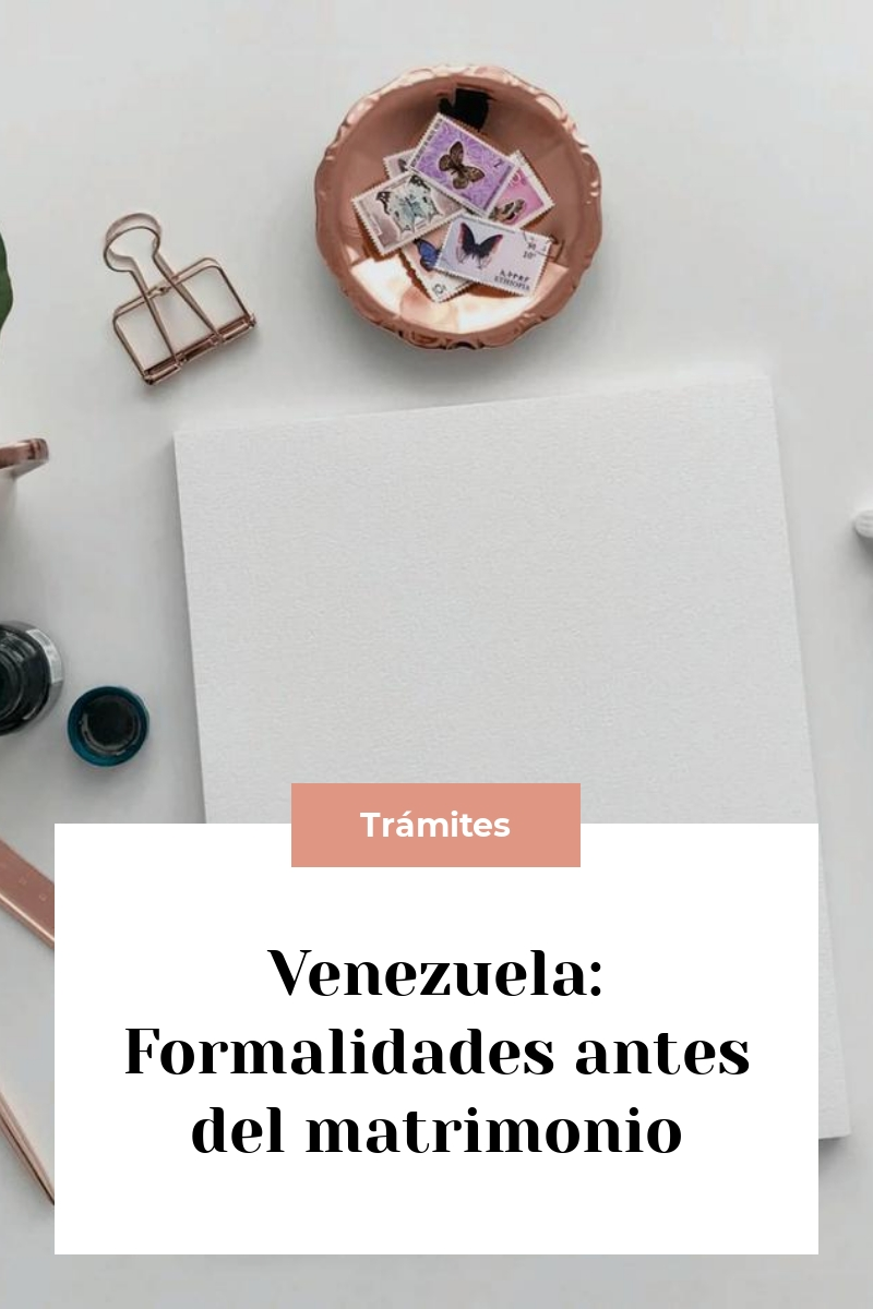 Venezuela: Formalidades antes del matrimonio