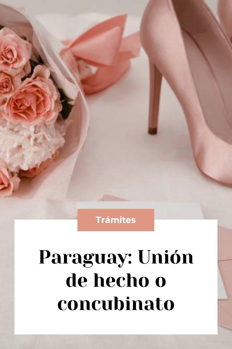 Paraguay: Unión de hecho o concubinato