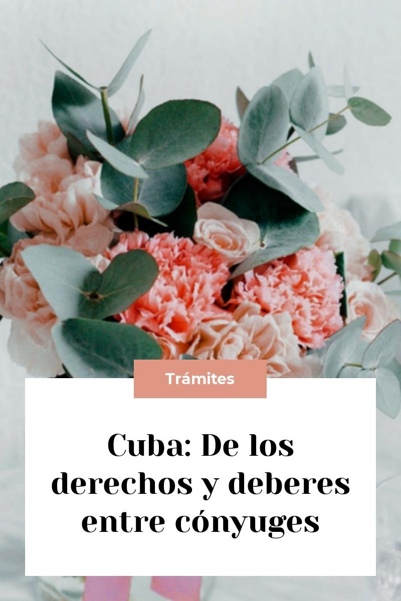 Cuba: De los derechos y deberes entre cónyuges
