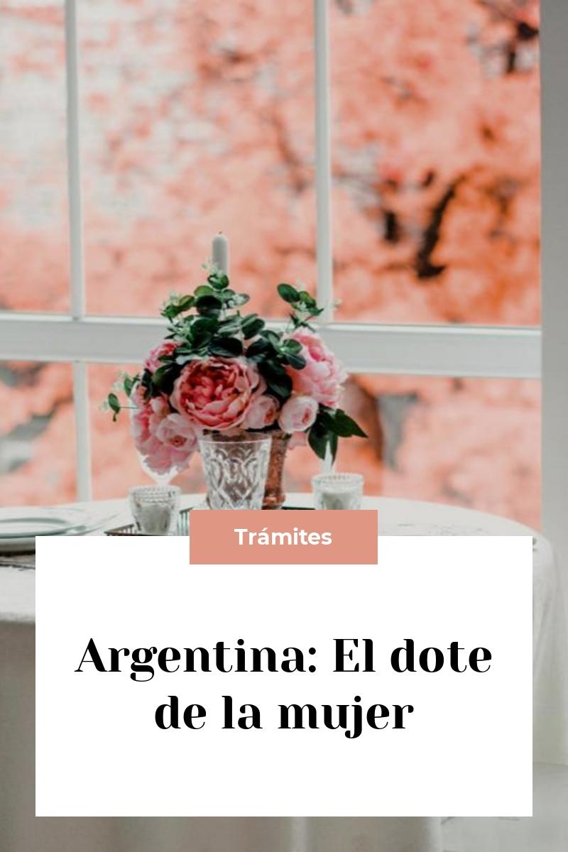 Argentina: El dote de la mujer