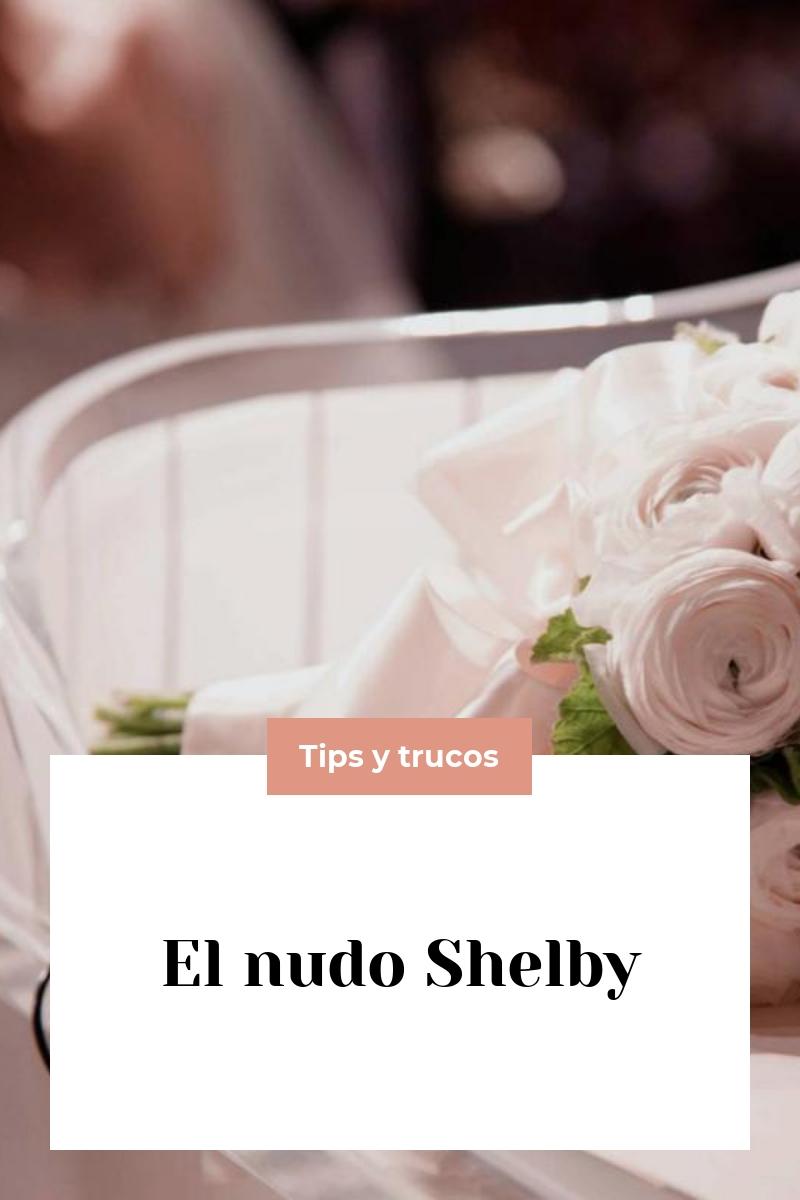 El nudo Shelby