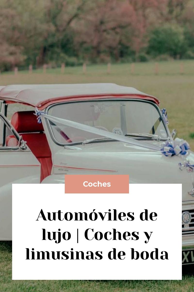 Automóviles de lujo   Coches y limusinas de boda