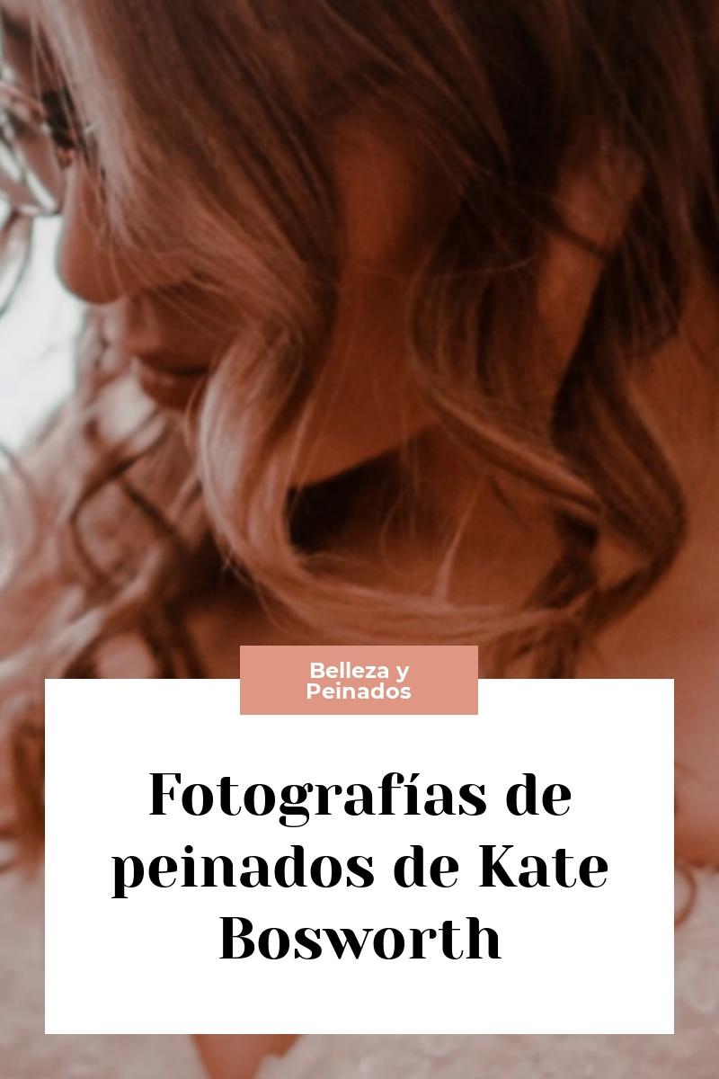 Fotografías de peinados de Kate Bosworth