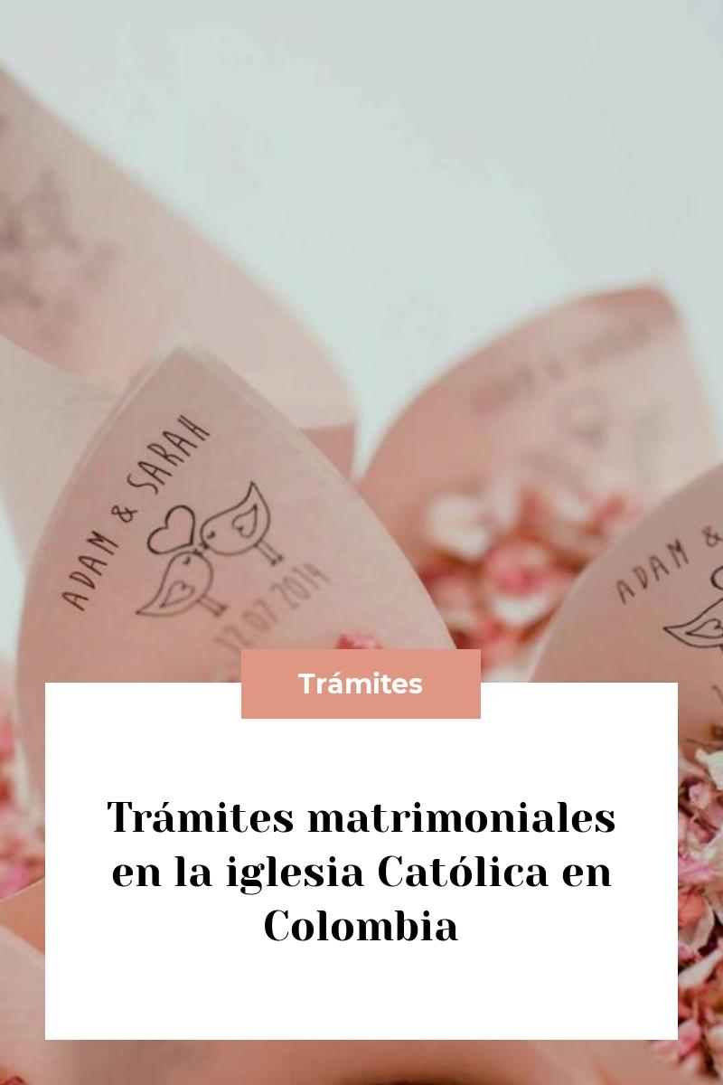 Trámites matrimoniales en la iglesia Católica en Colombia