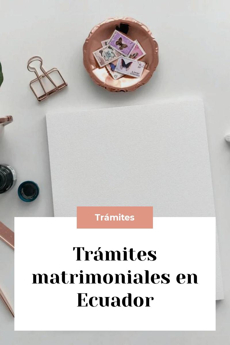 Trámites matrimoniales en Ecuador