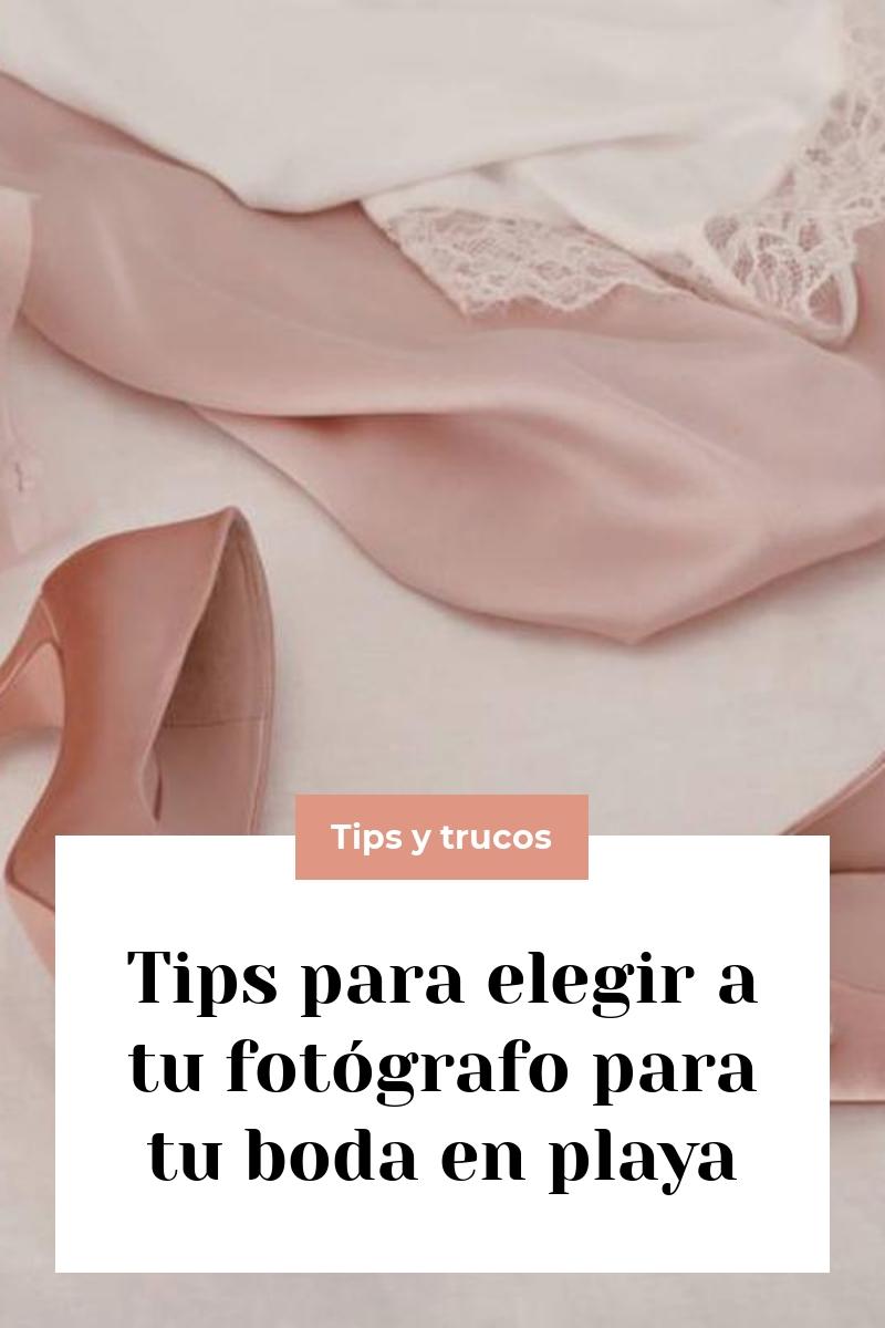Tips para elegir a tu fotógrafo para tu boda en playa