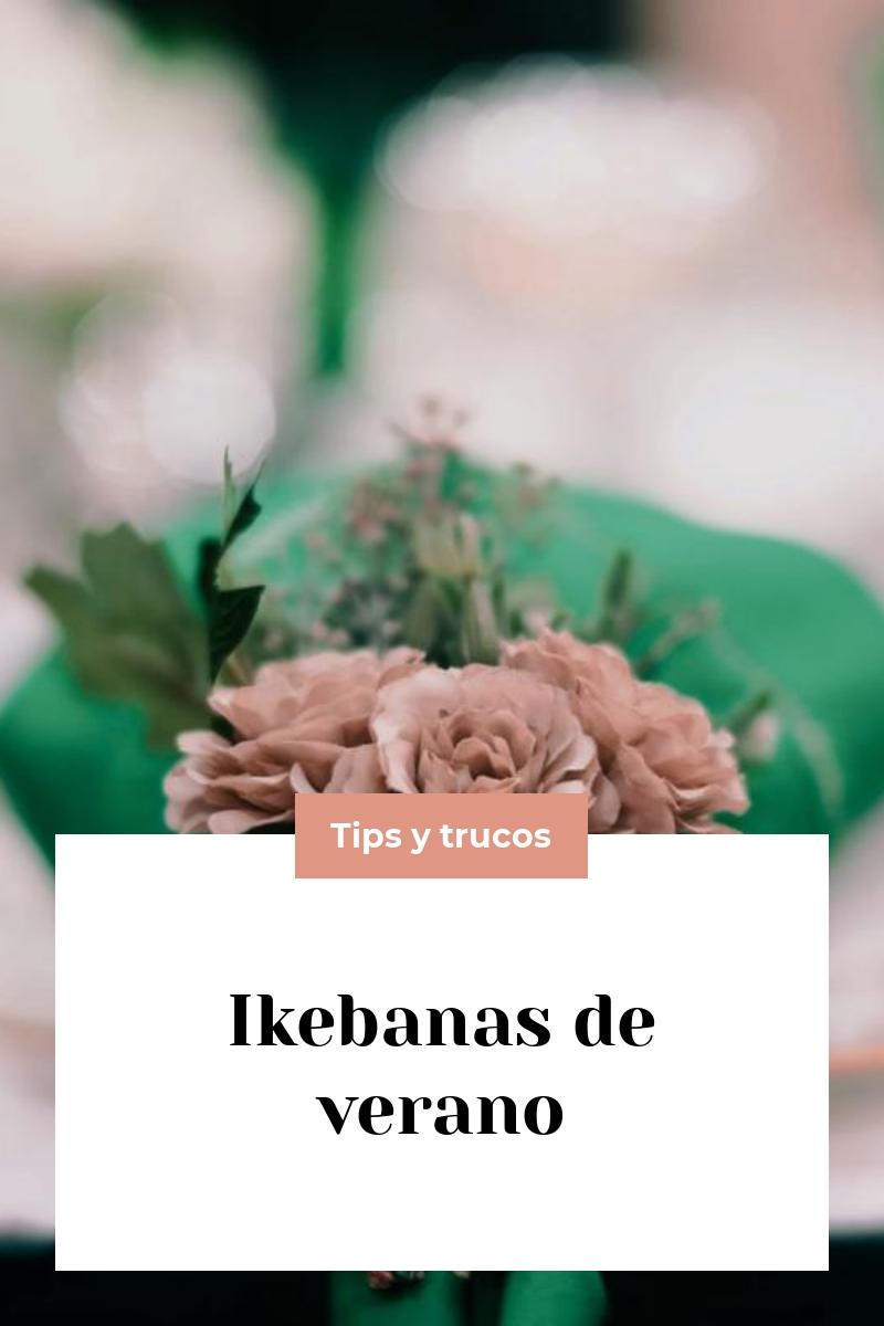 Ikebanas de verano