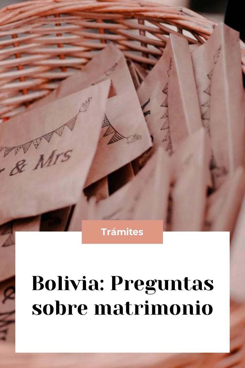 Bolivia: Preguntas sobre matrimonio