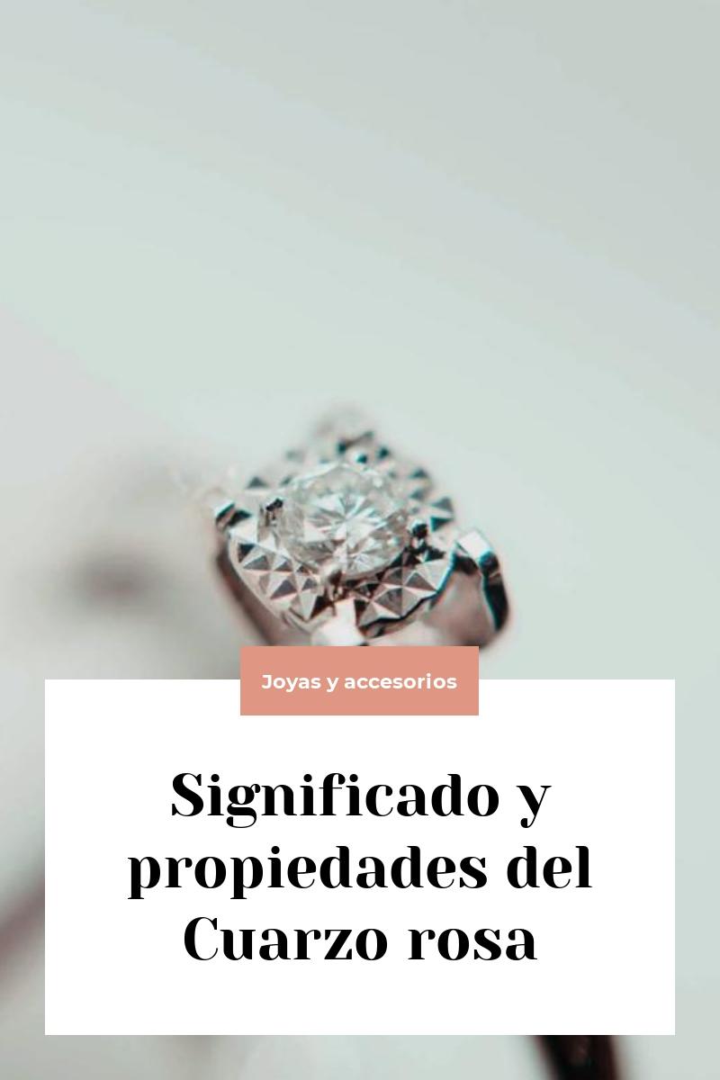 Significado y propiedades del Cuarzo rosa