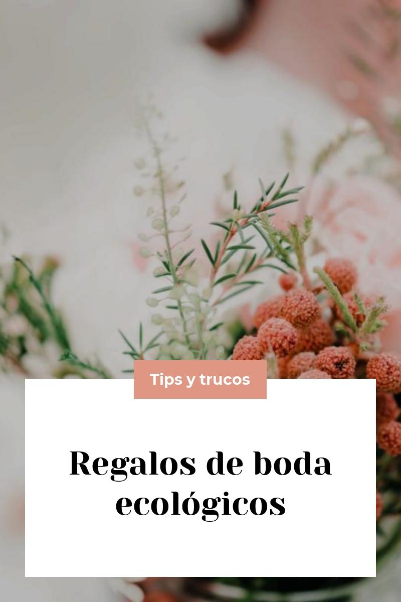 Regalos de boda ecológicos