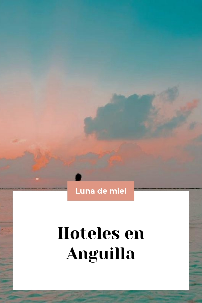 Hoteles en Anguilla