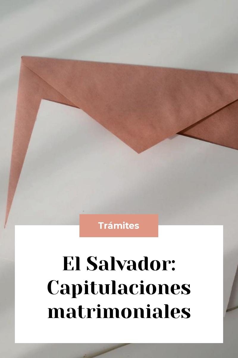 El Salvador: Capitulaciones matrimoniales