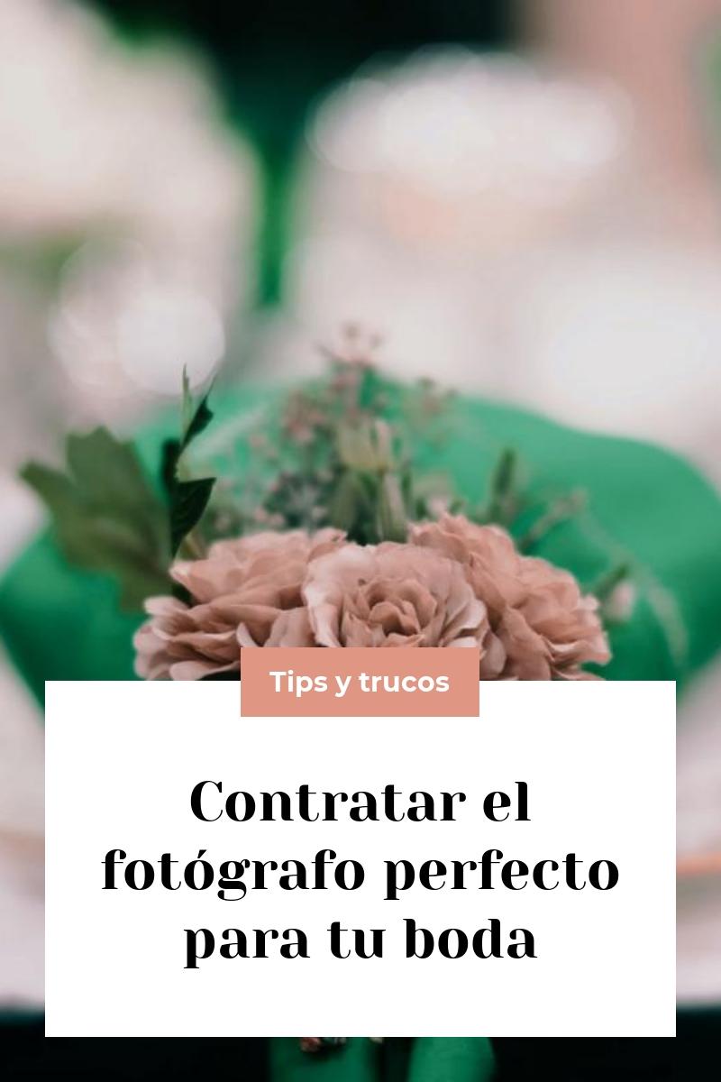 Contratar el fotógrafo perfecto para tu boda