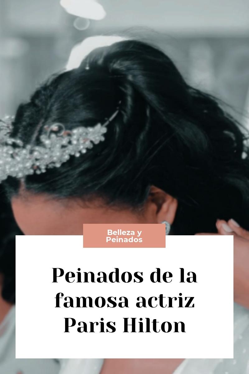 Peinados de la famosa actriz Paris Hilton