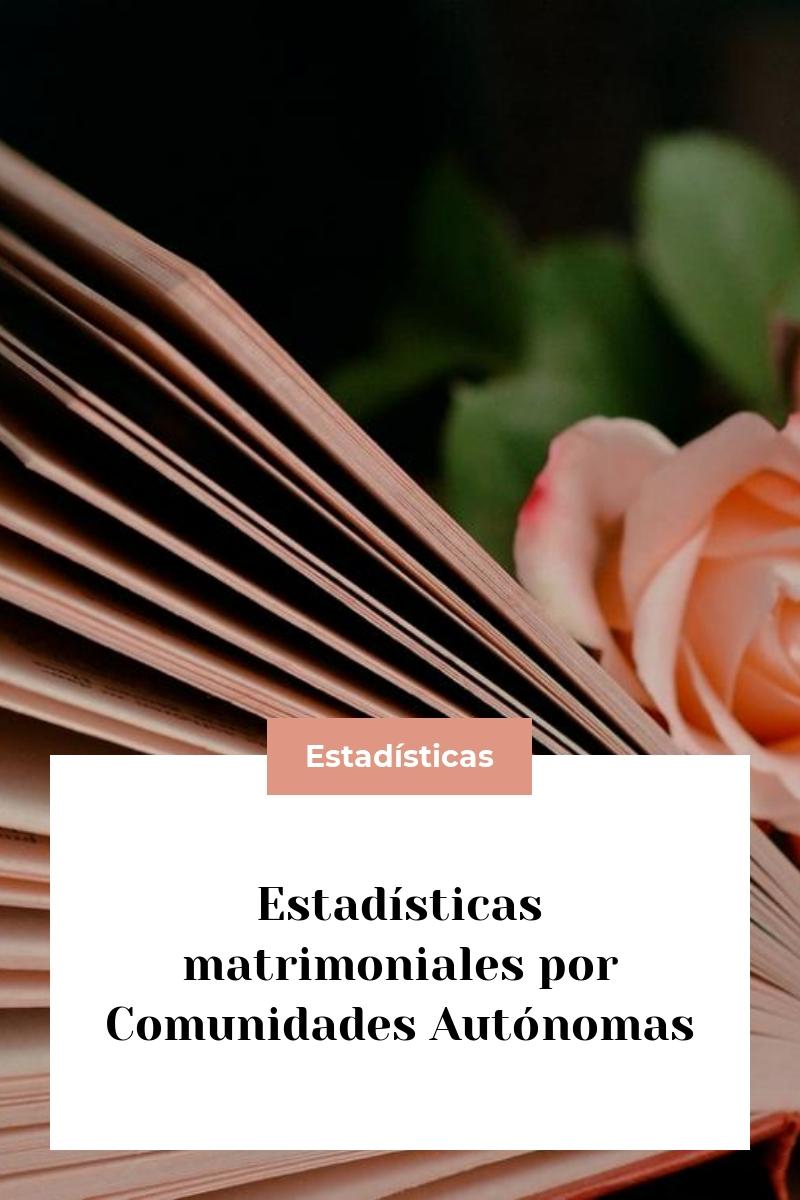 Estadísticas matrimoniales por Comunidades Autónomas