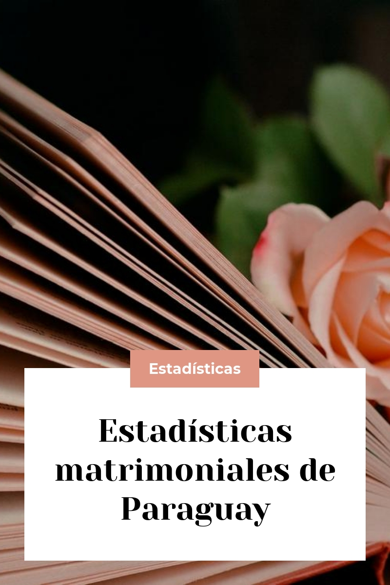 Estadísticas matrimoniales de Paraguay