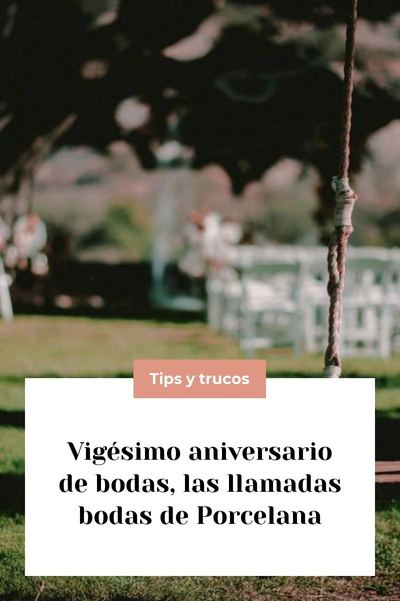 Vigésimo aniversario de bodas, las llamadas bodas de Porcelana