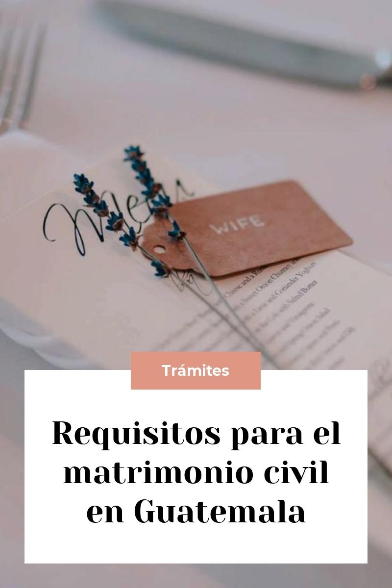 Requisitos para el matrimonio civil en Guatemala