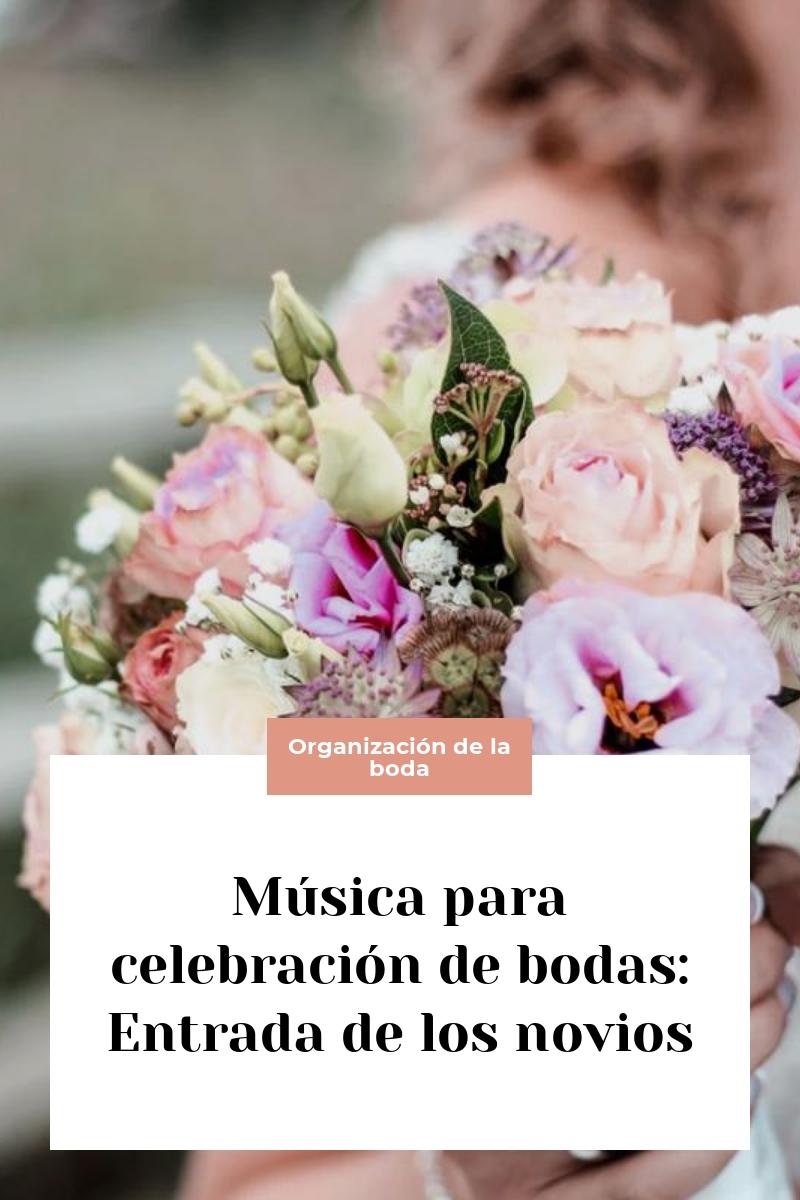 Música para celebración de bodas: Entrada de los novios