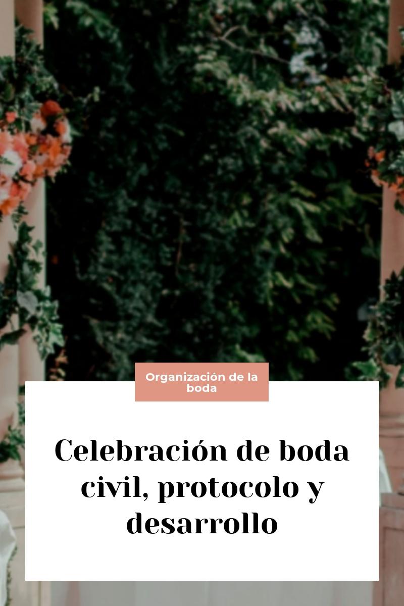 Celebración de boda civil, protocolo y desarrollo