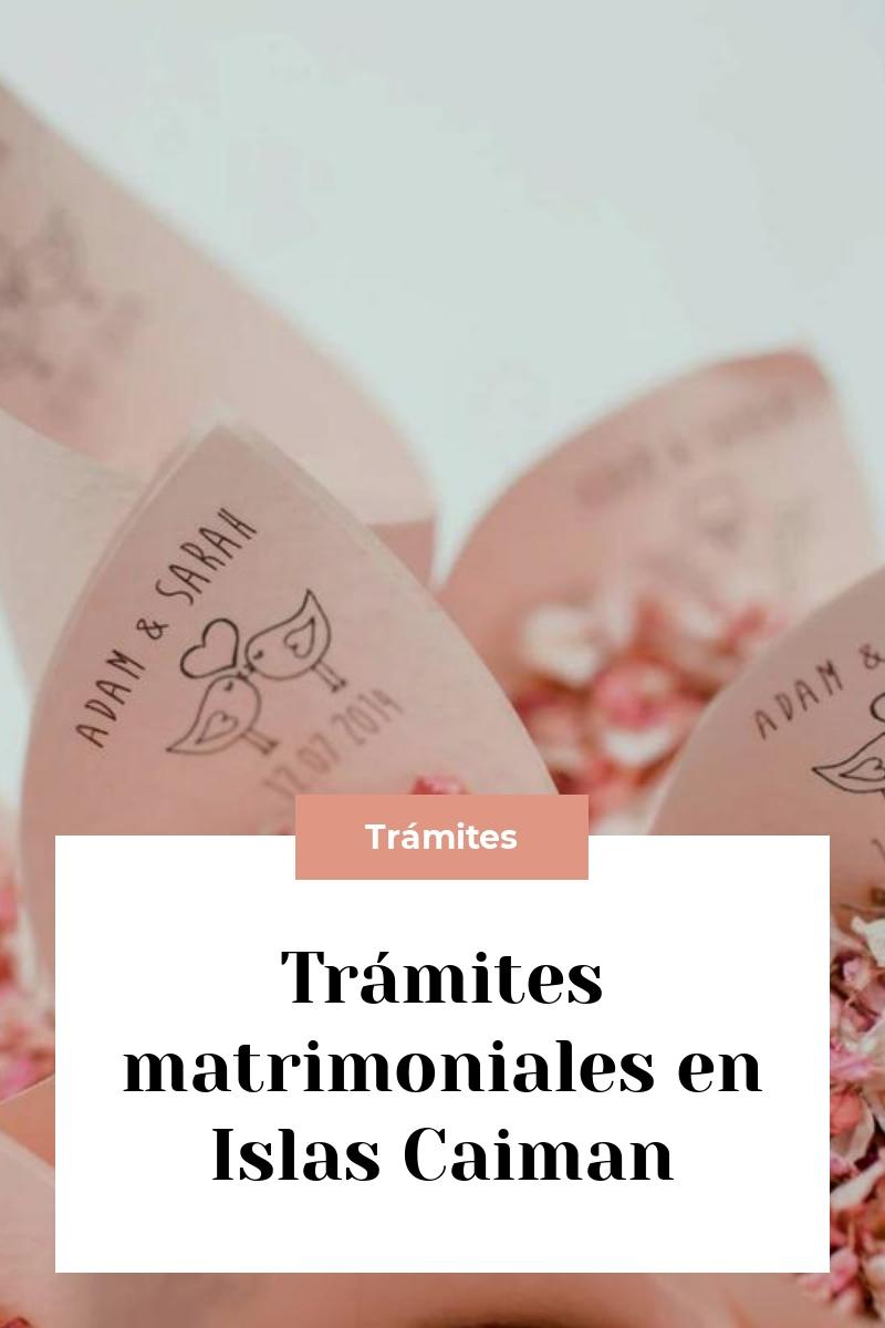 Trámites matrimoniales en Islas Caiman